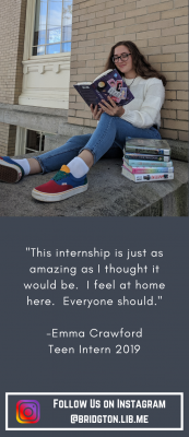 """""""This internship is just as amazing as I thought it would be. I feel at home here. Everyone should."""" Emma Crawford Teen Intern 2019. Follow us on Instagram @bridgton.lib.me"""